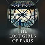 The Lost Girls of Paris     A Novel              Written by:                                                                                                                                 Pam Jenoff                               Narrated by:                                                                                                                                 Elizabeth Knowelden,                                                                                        Henrietta Meire,                                                                                        Candace Thaxton                      Length: 11 hrs and 41 mins     42 ratings     Overall 4.4