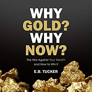 Why Gold? Why Now?: The War Against Your Wealth and How to Win It cover art