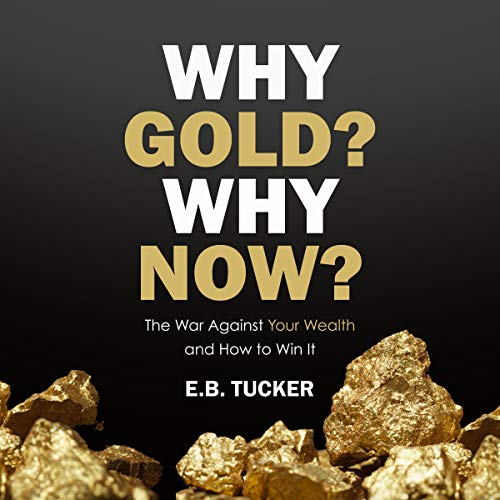 『Why Gold? Why Now?: The War Against Your Wealth and How to Win It』のカバーアート