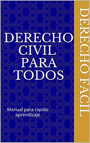 Derecho Civil Chileno: Manual introductorio para rapido aprendizaje