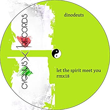 Let The Spirit Meet You Rmx18