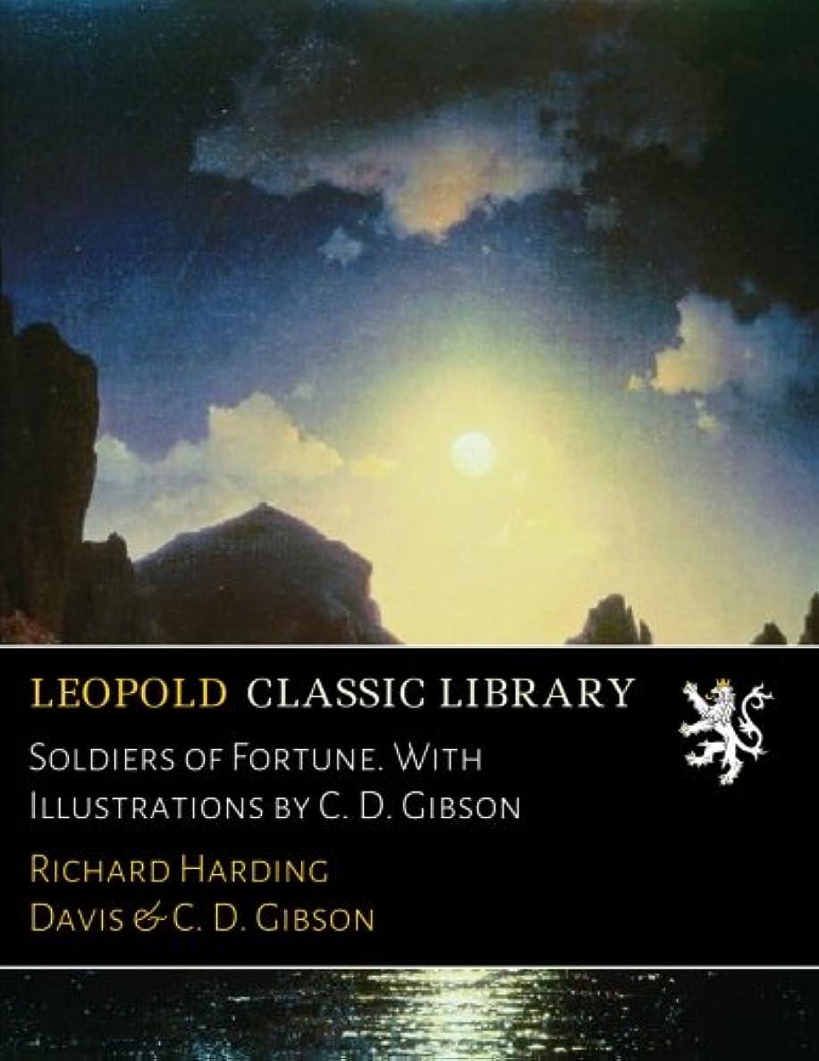 配管シエスタよろめくSoldiers of Fortune. With Illustrations by C. D. Gibson