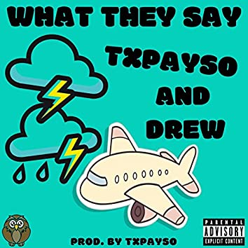 What They Say (feat. Drew)