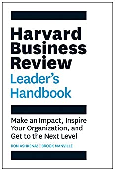 Harvard Business Review Leader's Handbook: Make an Impact, Inspire Your Organization, and Get to the Next Level (HBR Handbooks) by [Ron Ashkenas, Brook Manville]