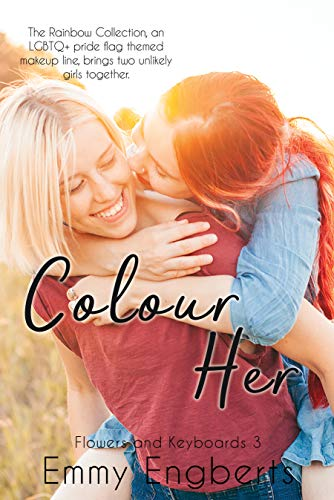 Colour Her (Flowers and Keyboards 3) (English Edition)