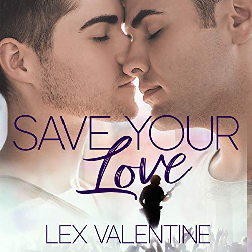Save Your Love                   By:                                                                                                                                 Lex Valentine                               Narrated by:                                                                                                                                 Guy Veryzer                      Length: 1 hr and 53 mins     15 ratings     Overall 3.5