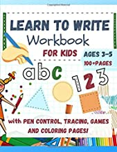 Learn to Write Workbook for Kids: Practice Workbook for Kids Ages 3-5 with Letters and Numbers Tracing, Pen-Control and Games. Activity book with coloring pages to have fun!
