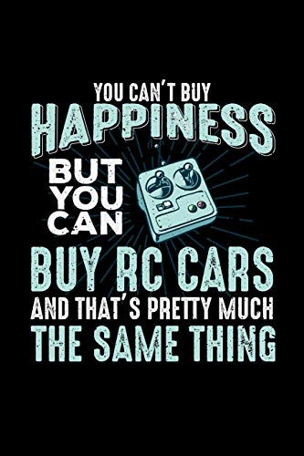 You Can't Buy Happiness But You Can Buy RC Cars And That's Pretty Much The Same Thing: Blank Lined Journal Notebook, 150 Pages, Soft Matte Cover, 6 x 9