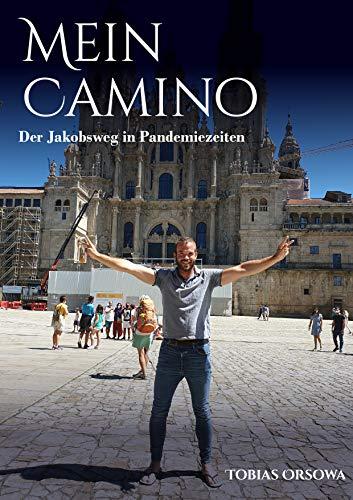 Mein Camino : Der Jakobsweg in Pandemiezeiten (German Edition)