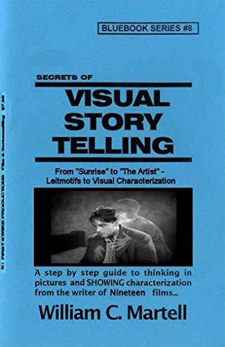 Visual Storytelling (Screenwriting Blue Books Book 8)