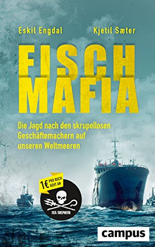 Fisch-Mafia: Die Jagd nach den skrupellosen Geschäftemachern auf unseren Weltmeeren
