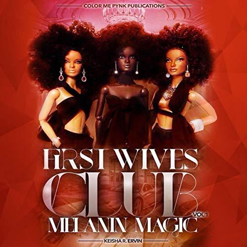 First Wives Club - Vol.1: Melanin Magic Audiobook By Keisha Ervin cover art