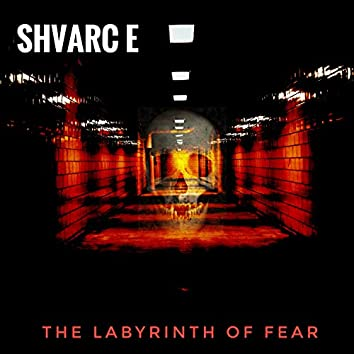 The Labyrinth of Fear