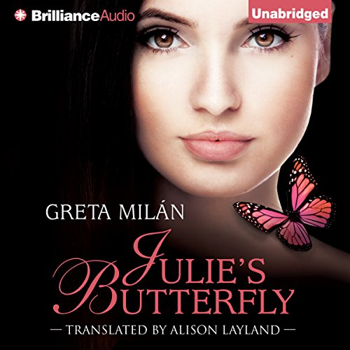 Julie's Butterfly                   By:                                                                                                                                 Greta Milán,                                                                                        Alison Layland (translator)                               Narrated by:                                                                                                                                 Emily Durante                      Length: 9 hrs and 46 mins     12 ratings     Overall 4.6