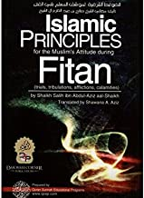 Islamic Principles for the Muslim's Attitude During Fitan (Trials, Tribulations, Afflictions, Calamities) Tawheed Publicat...