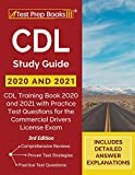 CDL Study Guide 2020 and 2021: CDL Training Book 2020 and 2021 with Practice Test Questions for the Commercial Drivers License Exam [3rd Edition]