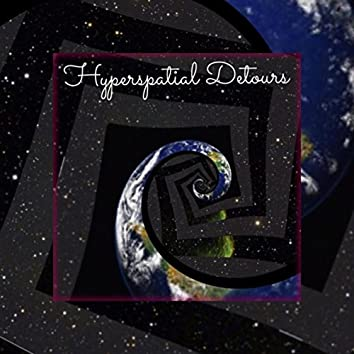 Hyperspatial Detours (Laid back electro chill for the long ride home)