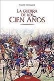 La guerra de los cien años (Historia y Biografías)