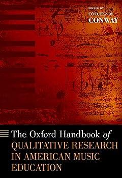 The Oxford Handbook of Qualitative Research in American Music Education  Oxford Handbooks