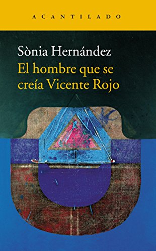 El hombre que se creía Vicente Rojo (Narrativa del Acantilado)