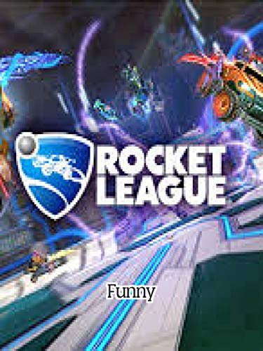 The Funny Rocket League menes - Hilarious Cool Book menes (English Edition)