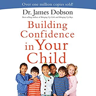 Building Confidence in Your Child                   By:                                                                                                                                 James Dobson                               Narrated by:                                                                                                                                 Jon Gauger                      Length: 6 hrs and 21 mins     2 ratings     Overall 3.5