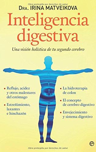 Inteligencia digestiva: una visión holística de tu segundo cerebro (Psicología y salud)