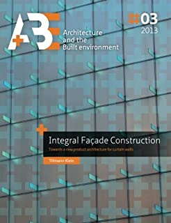 Integral Facade Construction: Towards a new product architecture for curtain walls (A+BE)