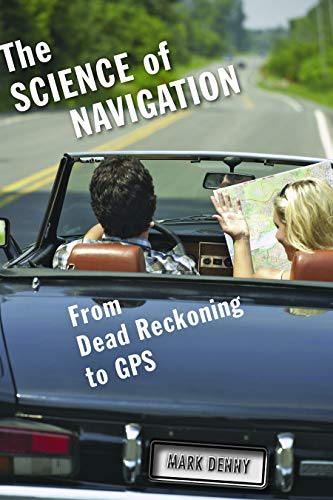 The Science of Navigation: From Dead Reckoning to GPS (English Edition)