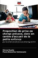Proposition de prise en charge précoce, dans un centre d'accueil de la petite enfance