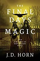 The Final Days of Magic (Witches of New Orleans)