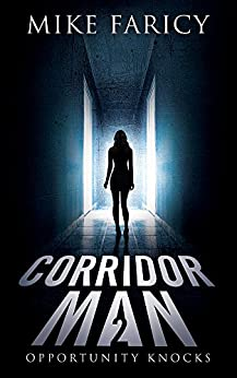 Corridor Man 2: Opportunity Knocks by [Mike Faricy]
