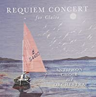 Requiem Concert for Claire by Various Artists