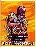 Football Américain Livre de Coloriage: Pour enfant et adulte | +80 Illustrations à Colorier | Cadeau idéal pour garçons et filles