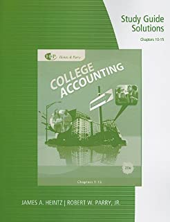 Study Guide Solutions, Chapters 10-15 for Heintz/Parry's College Accounting by James A. Heintz (2010-02-03)