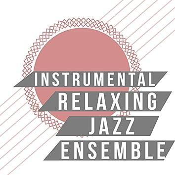 Instrumental Relaxing Jazz Ensemble