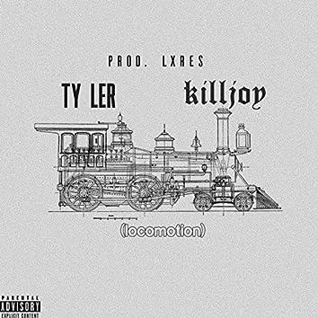 Locomotion (feat. TY LER & Killjoy)