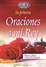Oraciones a mi Rey (Su Princesa Serie) (Spanish Edition)