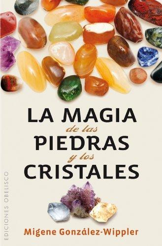 La magia de las piedras y los cristales (Bolsillo) (SALUD Y VIDA NATURAL)