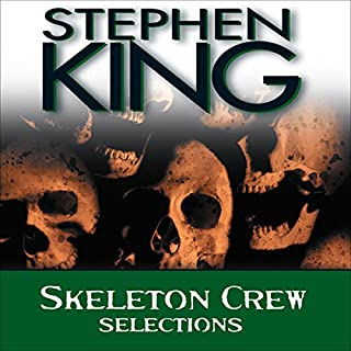 Skeleton Crew     Selections              By:                                                                                                                                 Stephen King                               Narrated by:                                                                                                                                 Matthew Broderick,                                                                                        Dana Ivey,                                                                                        Frances Sternhagen                      Length: 5 hrs and 24 mins     144 ratings     Overall 4.0