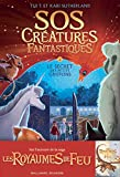 SOS Créatures fantastiques - Tome 1 - Le Secret des petits griffons – Roman Junior – A partir de 9 ans