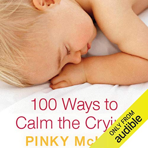 100 Ways to Calm the Crying audiobook cover art