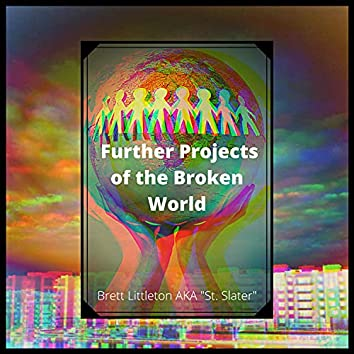 Further Projects of the Broken World
