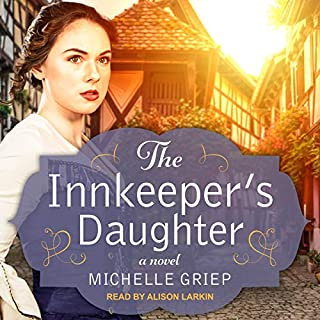 The Innkeeper's Daughter                   By:                                                                                                                                 Michelle Griep                               Narrated by:                                                                                                                                 Alison Larkin                      Length: 13 hrs and 48 mins     8 ratings     Overall 4.6