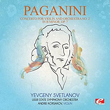 Paganini: Concerto for Violin and Orchestra No. 2 in B Minor, Op. 7 (Digitally Remastered)