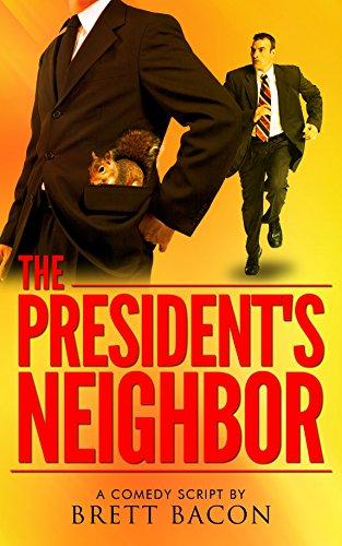 The President's Neighbor: Comedy Script