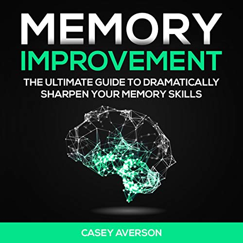 Memory Improvement     The Ultimate Guide to Dramatically Sharpen Your Memory Skills              By:                                                                                                                                 Casey Averson                               Narrated by:                                                                                                                                 Steve Peck                      Length: 3 hrs and 7 mins     Not rated yet     Overall 0.0
