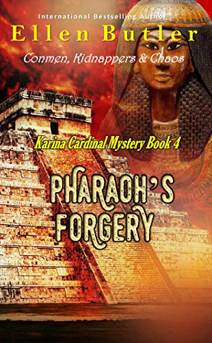 Pharaoh's Forgery: Karina Goes on Vacation (Karina Cardinal Mystery Book 4) by [Ellen Butler]