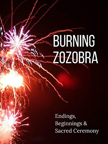 Burning Zozobra: Endings, Beginnings & Sacred Ceremony