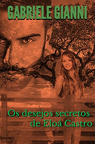 Os desejos secretos de Eloá Castro: (Menina do Interior)